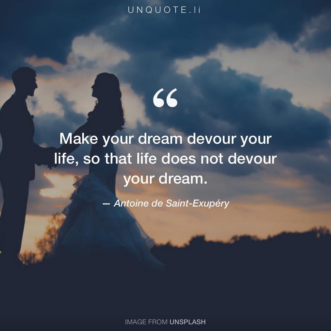 Make your dream... Quote from Antoine de Saint-Exupéry ...