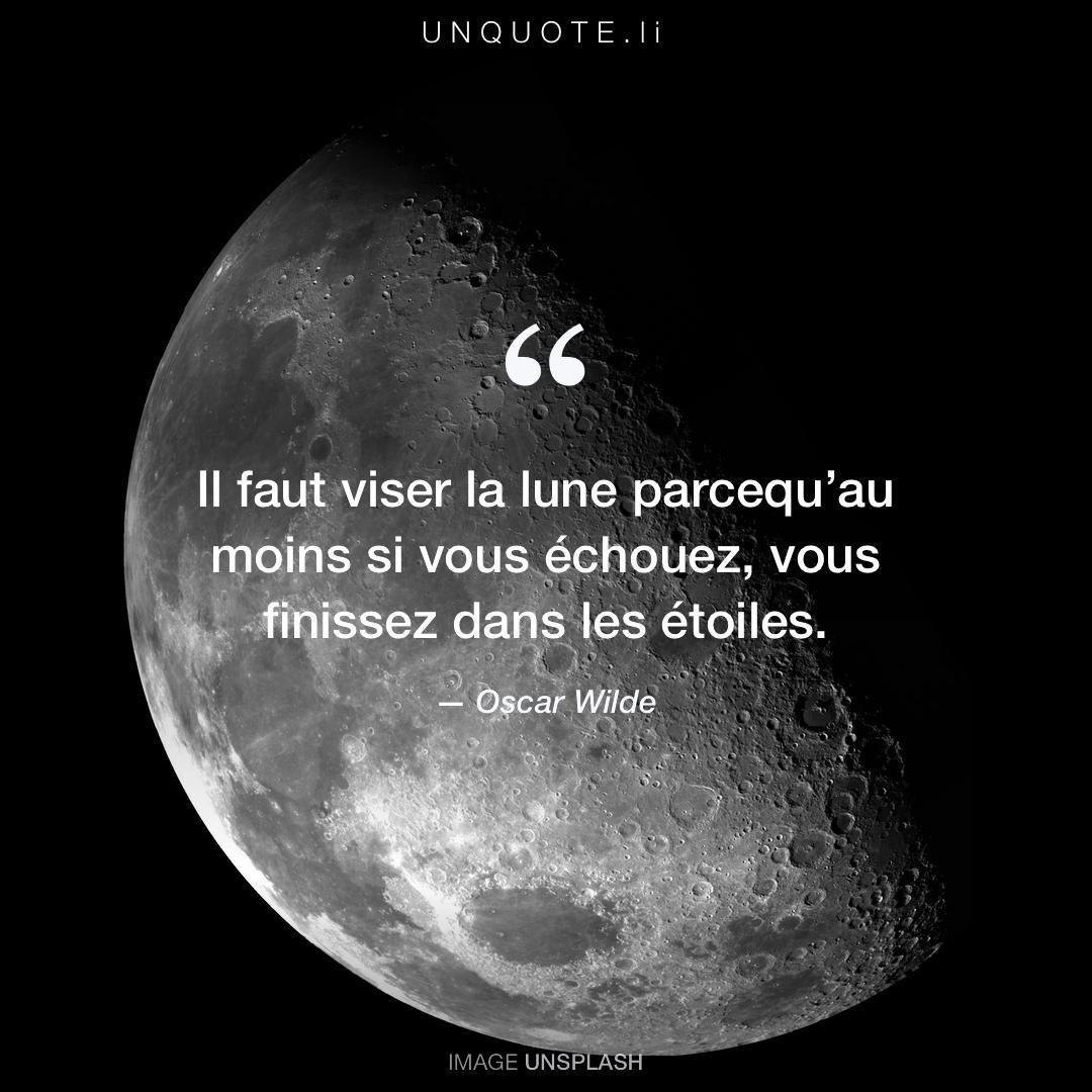 Il Faut Viser La Lune Parce Citation De Oscar Wilde Unquote