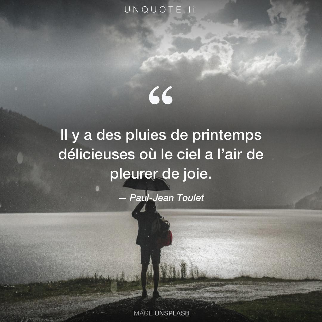 Il Y A Des Pluies De P Citation De Paul Jean Toulet Unquote