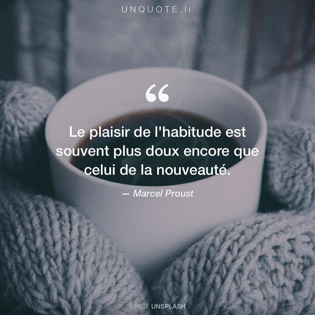 Le Plaisir De L Habitude Citation De Marcel Proust Unquote
