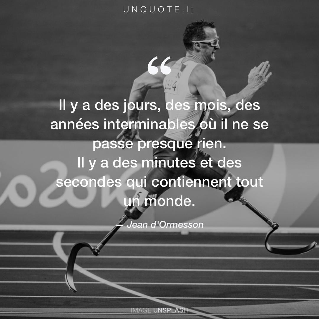 Il Y A Des Jours Des M Citation De Jean D Ormesson Unquote
