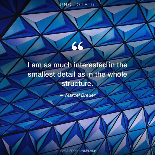 Image from Unsplash remixed with quote from Marcel Breuer.