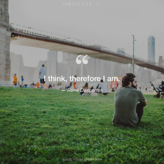 Image from Unsplash remixed with quote from René Descartes.