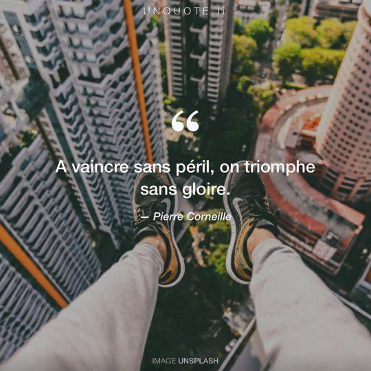 Image d'Unsplash remixée avec citation de Pierre Corneille.