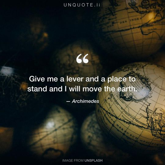 Image from Unsplash remixed with quote from Archimedes.