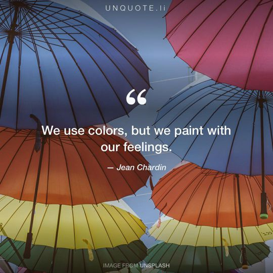 Image from Unsplash remixed with quote from Jean Chardin.