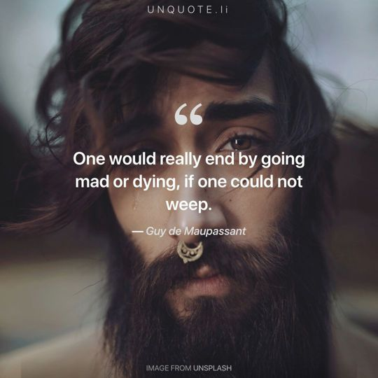 Image from Unsplash remixed with quote from Guy de Maupassant.