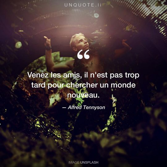 Image d'Unsplash remixée avec citation de Alfred Tennyson.