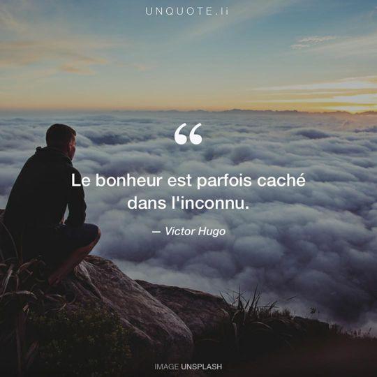 Image d'Unsplash remixée avec citation de Victor Hugo.