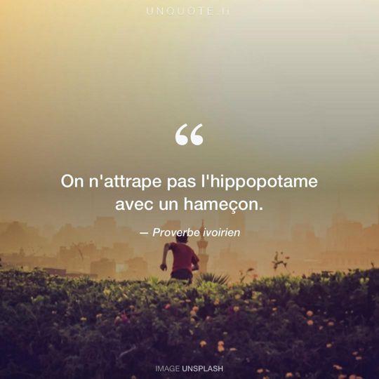 Image d'Unsplash remixée avec Proverbe ivoirien.