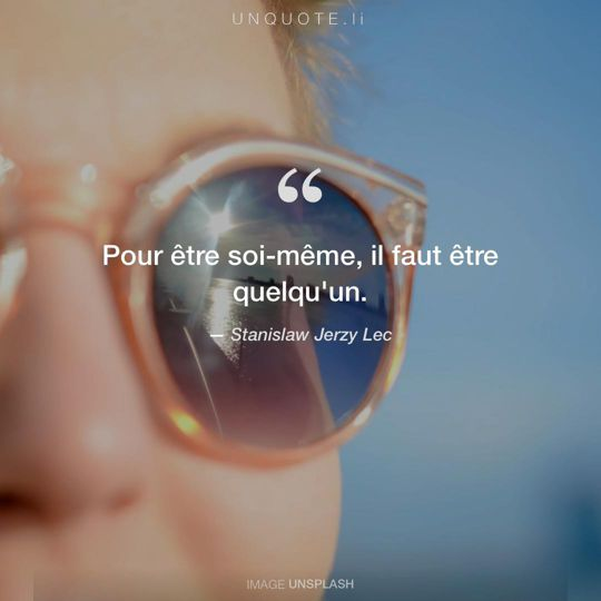 Image d'Unsplash remixée avec citation de Stanislaw Jerzy Lec.