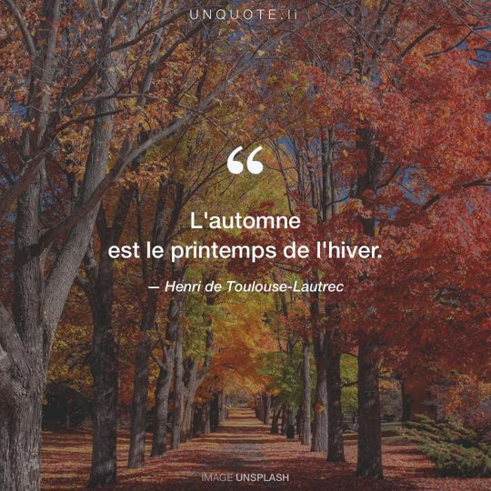 Image d'Unsplash remixée avec citation de Henri de Toulouse-Lautrec.