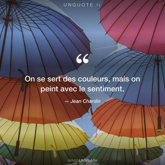 Image d'Unsplash remixée avec citation de Jean Chardin.