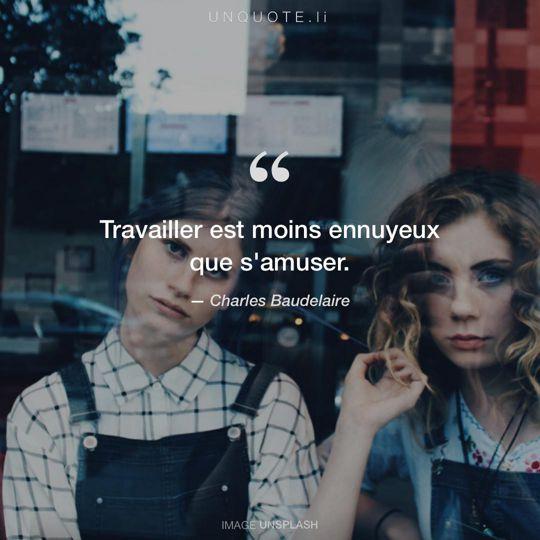 Image d'Unsplash remixée avec citation de Charles Baudelaire.