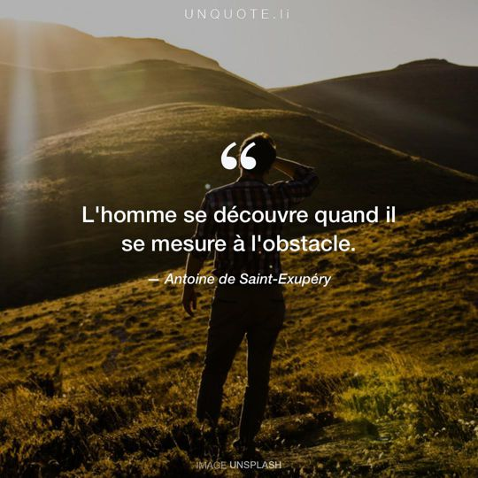 Image d'Unsplash remixée avec citation de Antoine de Saint-Exupéry.